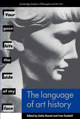 The Language of Art History - Kemal, Salim (Editor), and Gaskell, Ivan (Editor)