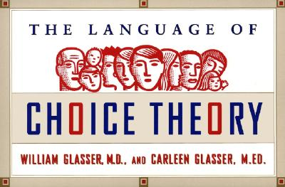 The Language of Choice Theory - Glasser, William M D, and Glasser, Carleen, M.Ed.