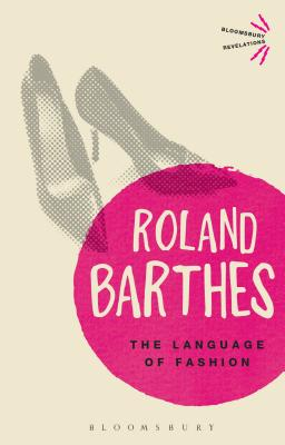 The Language of Fashion - Barthes, Roland