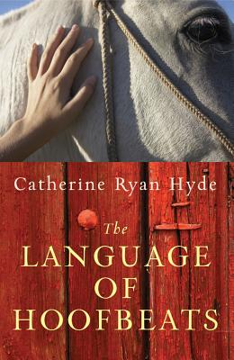 The Language of Hoofbeats - Hyde, Catherine Ryan
