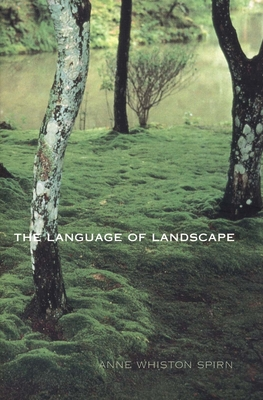 The Language of Landscape - Spirn, Anne Whiston, Professor