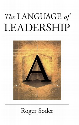 The Language of Leadership - Soder, Roger