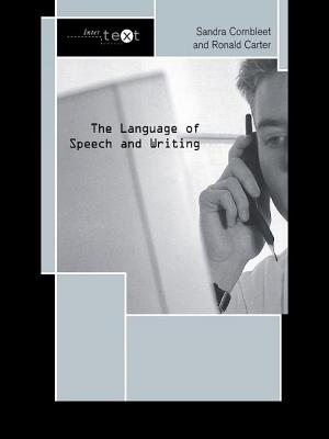 The Language of Speech and Writing - Cornbleet, Sandra, and Carter, Ronald