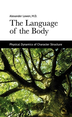 The Language of the Body - Lowen, Alexander, M.D.