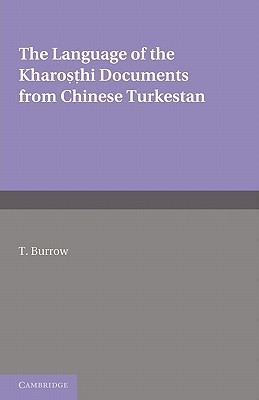 The Language of the Kharosthi Documents from Chinese Turkestan - Burrow, T.