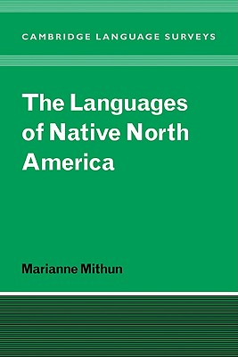 The Languages of Native North America - Mithun, Marianne