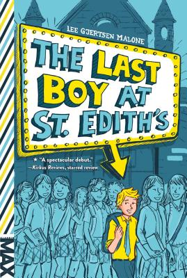 The Last Boy at St. Edith's - Malone, Lee Gjertsen