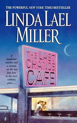 The Last Chance Cafe - Miller, Linda Lael