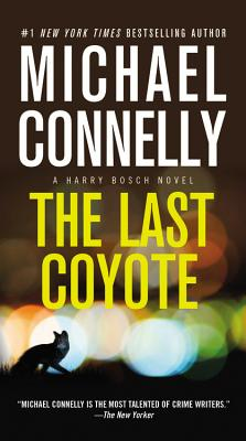 The Last Coyote - Connelly, Michael