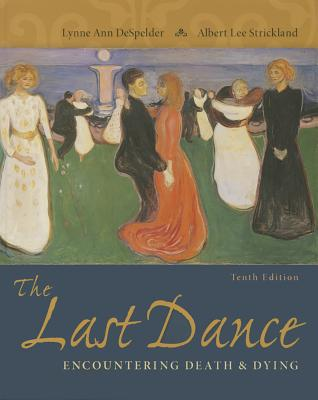 The Last Dance: Encountering Death and Dying - DeSpelder, Lynne Ann, and Strickland, Albert Lee