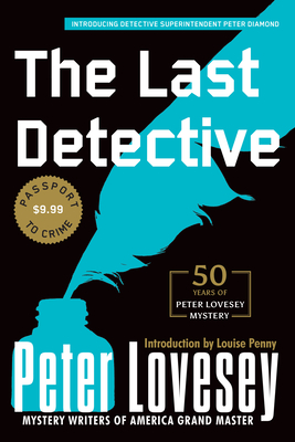 The Last Detective - Lovesey, Peter, and Penny, Louise (Introduction by)