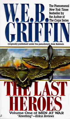 The Last Heroes: A Men at War Novel - Griffin, W E B