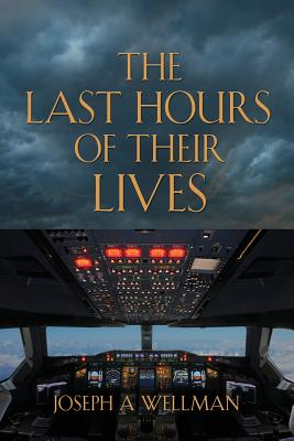 The Last Hours of Their Lives - Wellman, Joseph A