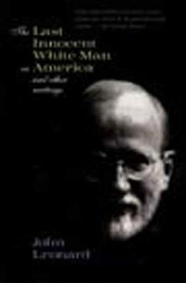The Last Innocent White Man in America: The Bohlen Collection - Leonard, John