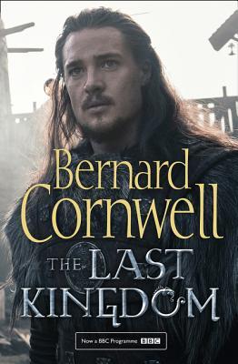 The Last Kingdom - Cornwell, Bernard