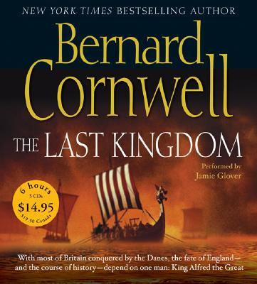 The Last Kingdom - Cornwell, Bernard, and Glover, Jamie (Performed by)