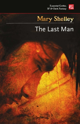 The Last Man - Shelley, Mary