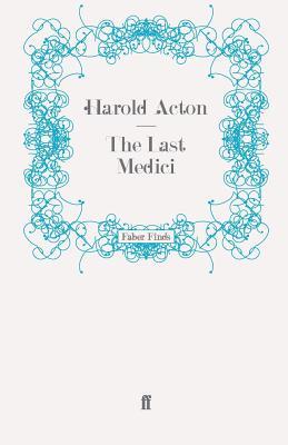 The Last Medici - Acton, Harold