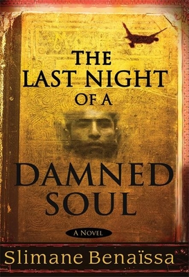 The Last Night of a Damned Soul - Benaissa, Slimane, and Gross, Janice (Translated by), and Gross, Daniel (Translated by)