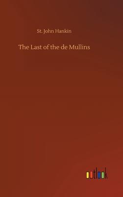 The Last of the de Mullins - Hankin, St John