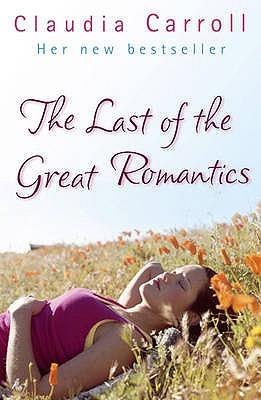 The Last Of The Great Romantics - Carroll, Claudia