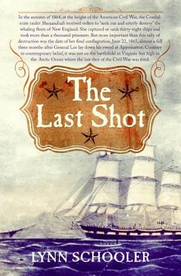 The Last Shot - Schooler, Lynn