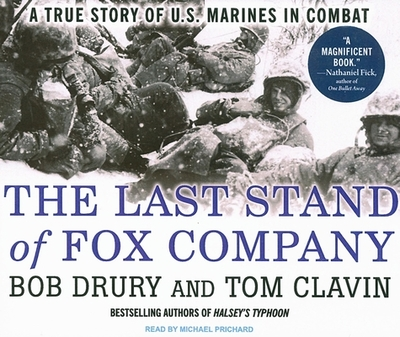 The Last Stand of Fox Company: A True Story of U.S. Marines in Combat - Clavin, Tom, and Drury, Bob, and Prichard, Michael (Narrator)