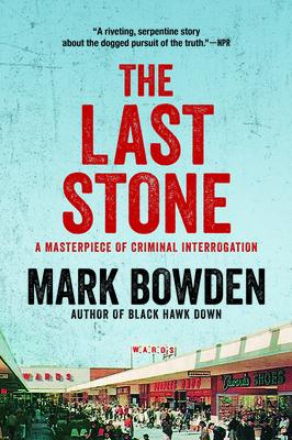 The Last Stone: A Masterpiece of Criminal Interrogation - Bowden, Mark
