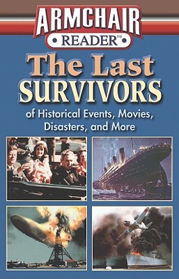 The Last Survivors: Of Historical Events, Movies, Disasters, and More - Hubbard, Robert Ernest, and Bahr, Jeff, and Kelley, J K