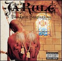 The Last Temptation - Ja Rule