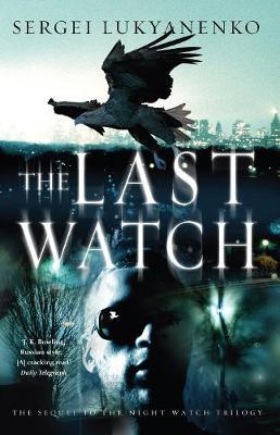 The Last Watch - Lukyanenko, Sergei