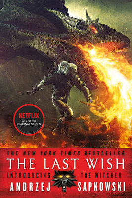 The Last Wish: Introducing the Witcher - Sapkowski, Andrzej