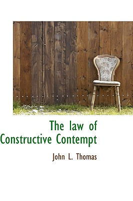 The Law of Constructive Contempt - Thomas, John L