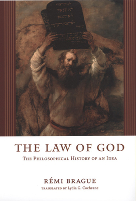 The Law of God: The Philosophical History of an Idea - Brague, Remi