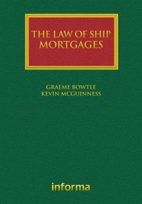 The Law of Ship Mortgages - Osborne, David, and Bowtle, Graeme, and Buss, Charles