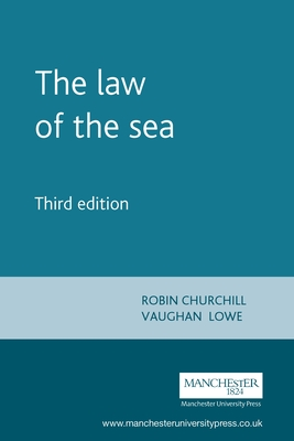 The Law of the Sea - Churchill, R.R., and Lowe, A. V., and Scobbie, Iain (Series edited by)