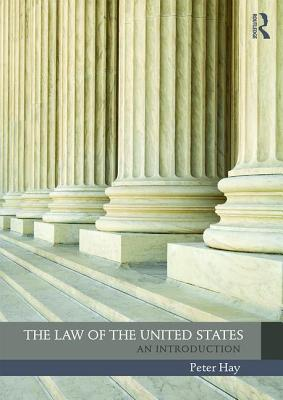 The Law of the United States: An Introduction - Hay, Peter