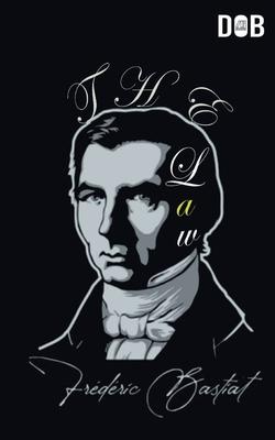 The Law - Bastiat, Frédéric