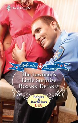 The Lawman's Little Surprise - Delaney, Roxann