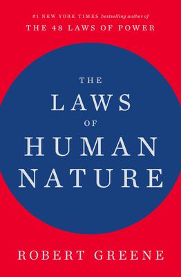 The Laws of Human Nature - Greene, Robert, Professor