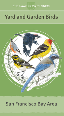 The Laws Pocket Guide: Yard and Garden Birds - Laws, John Muir