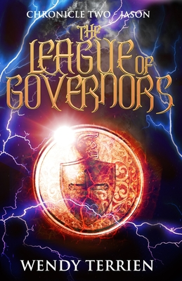The League of Governors: Chronicle Two-Jason in the Adventures of Jason Lex - Terrien, Wendy