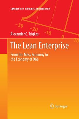 The Lean Enterprise: From the Mass Economy to the Economy of One - Tsigkas, Alexander