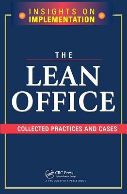 The Lean Office: Collected Practices and Cases - Productivity Press Development Team