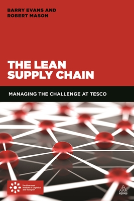 The Lean Supply Chain: Managing the Challenge at Tesco - Mason, Robert, and Evans, Barry