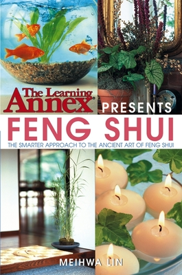 The Learning Annex Presents Feng Shui - Lin, Meihwa