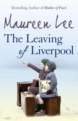 The Leaving of Liverpool - Lee, Maureen