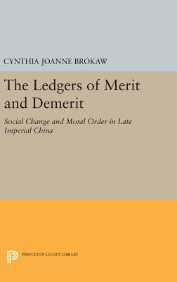 The Ledgers of Merit and Demerit: Social Change and Moral Order in Late Imperial China - Brokaw, Cynthia Joanne