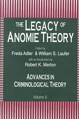The Legacy of Anomie Theory - Adler, Freda (Editor)