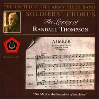 The Legacy of Randall Thompson - United States Army Field Band; Vocal Arts Ensemble of the Soldiers' Chorus;...